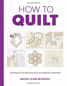 How to: Quilt - Rachel Clare Reynolds - Paperback