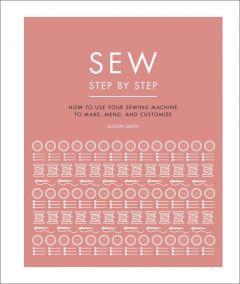 Sew Step By Step - Alison Smith MBE - Hardback