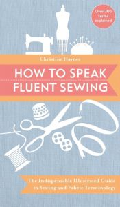 'How to Speak Fluent Sewing' - Christine Haynes - Paperback