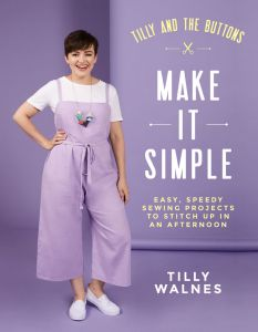 Make It Simple - Tilly and the Buttons